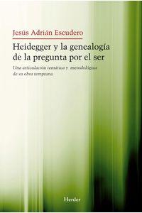 lib-heidegger-y-la-genealogia-de-la-pegunta-por-el-ser-herder-editorial-9788425431432