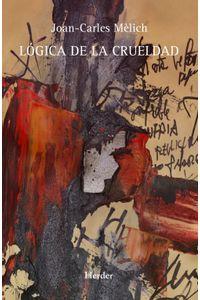 lib-logica-de-la-crueldad-herder-editorial-9788425432576