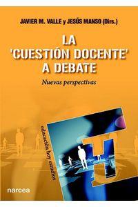 lib-la-cuestion-docente-a-debate-narcea-9788427721951