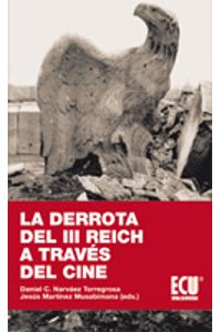 lib-la-derrota-del-iii-reich-a-traves-del-cine-editorial-ecu-9788499481128