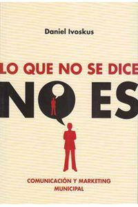 lib-lo-que-no-se-dice-no-es-editorial-autores-de-argentina-9789871791545