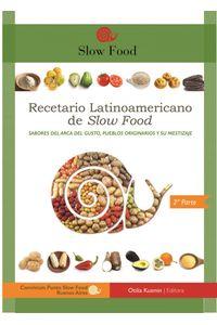 lib-recetario-latinoamericano-de-slow-food-sabores-del-arca-del-gusto-pueblos-originarios-y-su-mestizaje-otilia-kusmin-ediciones-9789872828127