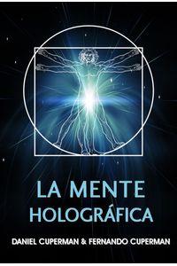 lib-la-mente-holografica-un-modelo-efectivo-para-generar-cambios-rapidos-y-perdurables-el-palacio-del-sil-9789874521309