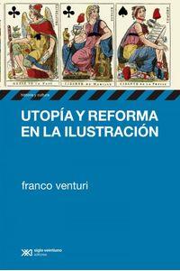 lib-utopia-y-reforma-en-la-ilustracion-siglo-xxi-editores-9789876294003