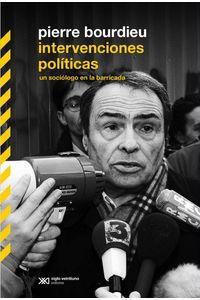 lib-intervenciones-politicas-un-sociologo-en-la-barricada-siglo-xxi-editores-9789876295468