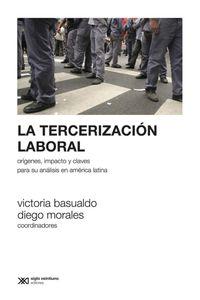 lib-la-tercerizacion-laboral-origenes-impacto-y-claves-para-su-analisis-en-america-latina-siglo-xxi-editores-9789876294720
