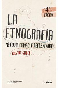 lib-la-etnografia-metodo-campo-y-reflexividad-siglo-xxi-editores-9789876296939