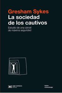 lib-la-sociedad-de-los-cautivos-estudio-de-una-carcel-de-maxima-seguridad-siglo-xxi-editores-9789876297837