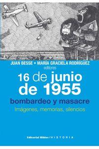 lib-16-de-junio-de-1955-bombardeo-y-masacre-editorial-biblos-9789876915014