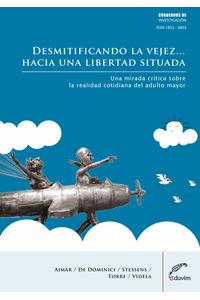 lib-desmitificando-la-vejez-hacia-una-libertad-situada-editorial-universitaria-villa-mara-9789876991285