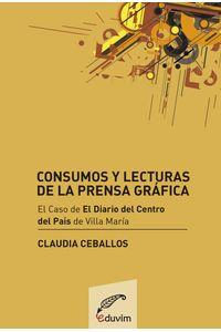 lib-consumos-y-lecturas-de-la-prensa-grafica-editorial-universitaria-villa-mara-9789876990561