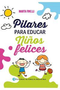 lib-pilares-para-educar-ninos-felices-editorial-autores-de-argentina-9789877114294