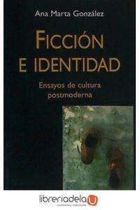 ag-ficcion-e-identidad-ensayos-de-cultura-posmoderna-9788432137280