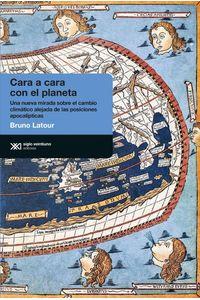 lib-cara-a-cara-con-el-planeta-una-nueva-mirada-sobre-el-cambio-climatico-alejada-de-las-posiciones-apocalipticas-siglo-xxi-editores-9789876297417