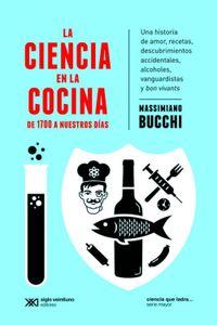 lib-la-ciencia-en-la-cocina-de-1700-a-nuestros-dias-una-historia-de-amor-recetas-descubrimientos-accidentales-alcoholes-vanguardistas-y-bon-vivants-siglo-xxi-editores-9789876296595