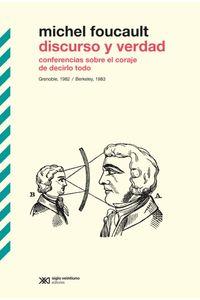 lib-discurso-y-verdad-conferencias-sobre-el-coraje-de-decirlo-todo-grenoble-1982-berkeley-1983-siglo-xxi-editores-9789876297394