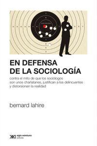 lib-en-defensa-de-la-sociologia-contra-el-mito-de-que-los-sociologos-son-unos-charlatanes-justifican-a-los-delincuentes-y-distorsionan-la-realidad-siglo-xxi-editores-9789876297134