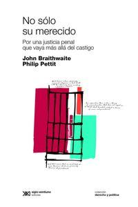 lib-no-solo-su-merecido-por-una-justicia-penal-que-vaya-mas-alla-del-castigo-siglo-xxi-editores-9789876295765