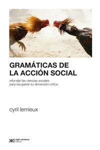 lib-gramaticas-de-la-accion-social-refundar-las-ciencias-sociales-para-profundizar-su-dimension-critica-siglo-xxi-editores-9789876297738
