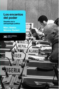 lib-los-encantos-del-poder-desafios-de-la-antropologia-politica-siglo-xxi-editores-9789876295994