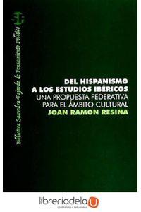 ag-del-hispanismo-a-los-estudios-ibericos-una-propuesta-federativa-para-el-ambito-cultural-9788497429115