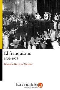 ag-el-franquismo-1939-1975-9788466763189