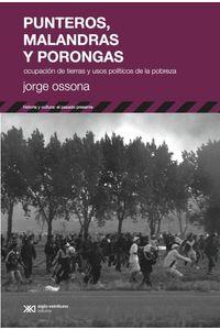 lib-punteros-malandras-y-porongas-ocupacion-de-tierras-y-usos-politicos-de-la-pobreza-siglo-xxi-editores-9789876294768