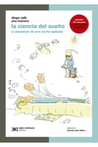 lib-la-ciencia-del-sueno-o-amanecer-de-una-noche-agitada-siglo-xxi-editores-9789876293877