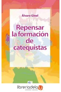ag-repensar-la-formacion-de-catequistas-9788498423297
