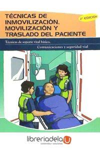 ag-tecnicas-de-inmovilizacion-movilizacion-y-traslado-del-paciente-tecnicas-de-soporte-vital-basico-comunicaciones-y-seguridad-vial-9788498391305