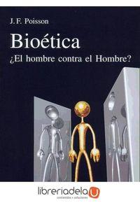 ag-bioetica-el-hombre-contra-el-hombre-9788432137341