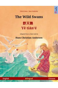 bw-the-wild-swans-ndash-y-tineacute-bilingual-picture-book-based-on-a-fairy-tale-by-hans-christian-andersen-english-ndash-chinese-sefa-verlag-9783739956626