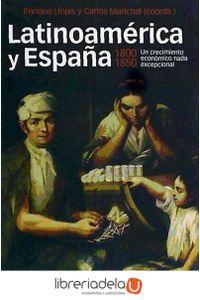 ag-latinoamerica-y-espana-1800-1850-un-crecimiento-economico-nada-excepcional-9788496467927