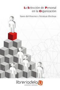 ag-la-seleccion-de-personal-en-la-organizacion-fases-del-proceso-y-tecnicas-efectivas-9788483642290