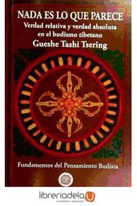 ag-nada-es-lo-que-parece-verdad-relativa-y-verdad-absoluta-en-el-budismo-tibetano-9788495094346