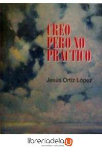 ag-creo-pero-no-practico-guia-para-vivir-con-fe-9788484692782