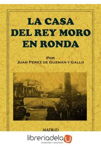 ag-la-casa-del-rey-moro-en-ronda-9788497616218