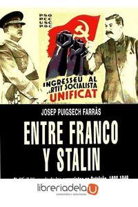 ag-entre-franco-y-stalin-el-dificil-itinerario-de-los-comunistas-en-cataluna-1936-1949-9788492616480