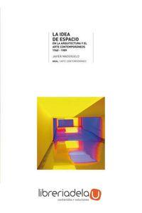 ag-la-idea-de-espacio-en-la-arquitectura-y-el-arte-contemporaneo-1960-1989-9788446012610