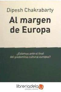 ag-al-margen-de-europa-pensamiento-poscolonial-y-diferencia-historica-9788483830796