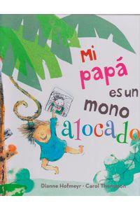 mi-papa-es-un-mono-alocado-9788491450160-edga