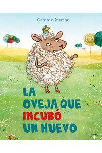 la-oveja-que-encubo-un-huevo-9788491450344-edga