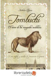 ag-tombuctu-el-reino-de-los-renegados-andaluces-dos-siglos-y-medio-de-presencia-hispana-9788492573103