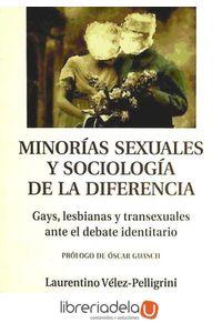 ag-minorias-sexuales-y-sociologia-de-la-diferencia-gays-lesbianas-y-transexuales-ante-el-debate-identitario-9788496831766