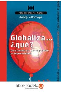 ag-globaliza-que-otro-mundo-no-solo-es-posible-es-imprescindible-para-entender-la-globalizacion-9788496187924