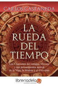ag-la-rueda-del-tiempo-los-chamanes-del-antiguo-mexico-y-sus-pensamientos-acerca-de-la-vida-la-muerte-y-el-universo-9788484452133