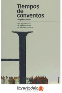 ag-tiempos-de-conventos-una-historia-social-de-las-fundaciones-en-la-espana-moderna-9788496467736