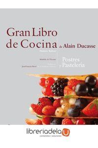 ag-gran-libro-de-cocina-de-alain-ducasse-postres-y-pasteleria-9788446023289