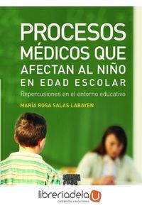 ag-procesos-medicos-que-afectan-al-nino-en-edad-escolar-repercusiones-en-el-entorno-educativo-9788445819050