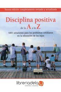 ag-disciplina-positiva-de-la-a-a-la-z-1001-soluciones-para-los-problemas-cotidianos-en-la-educacion-de-los-hijos-9788497990585